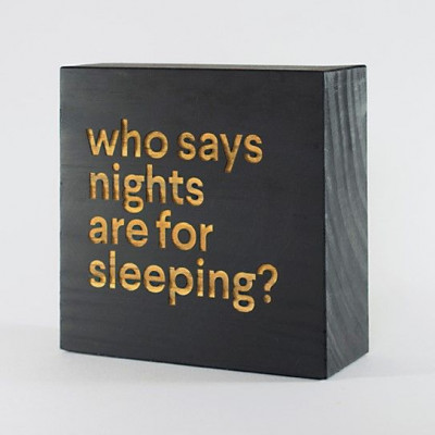 Blockquote | Who Says Nights are for Sleeping?