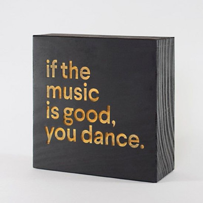Blockquote | If The Music Is Good, You Dance