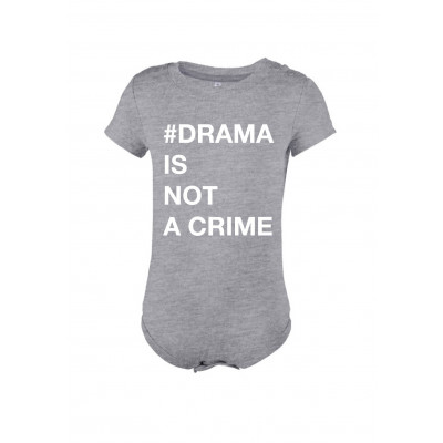 Baby Bodysuit # DRAMA IS NOT A CRIME   Grey