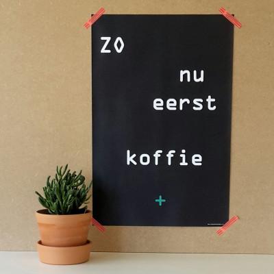 Poster   Zo nu eerst koffie