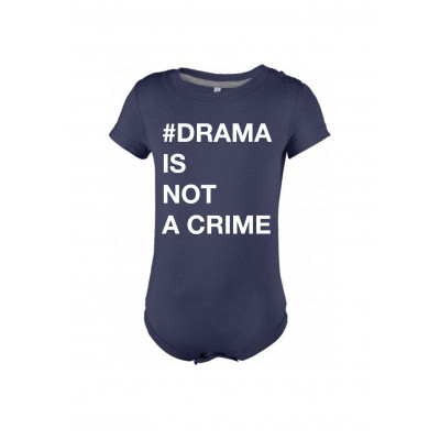 Baby Bodysuit # DRAMA IS NOT A CRIME   Blue