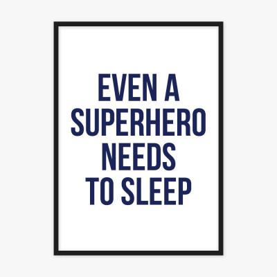 Even a Superhero Needs to Sleep