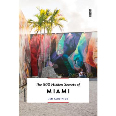 The 500 Hidden Secrets of Miami