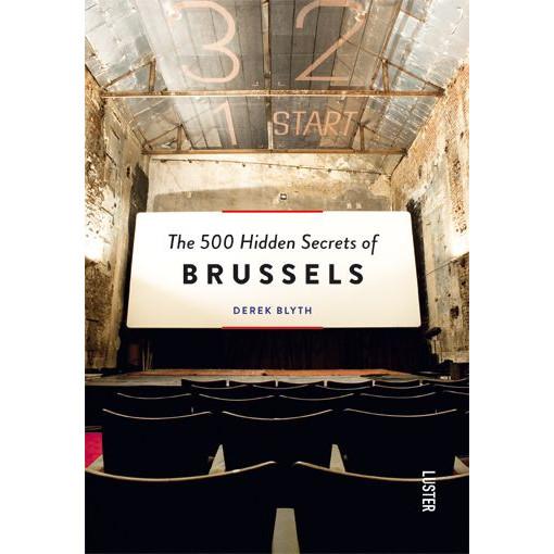Die 500 verborgenen Geheimnisse von Brüssel