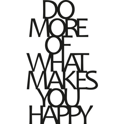 Wandschmuck Do More Of What Makes You Happy | Schwarz