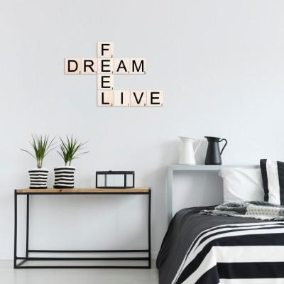 Wandzitat Scrabble Live, Feel, Dream