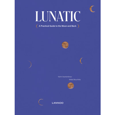 Buch Lunatic: A practical guide to the moon and back