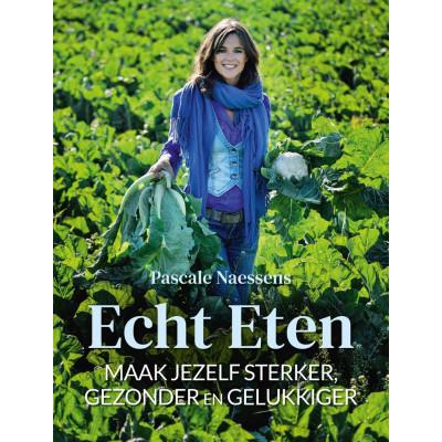 Buch Echt Eten - Pascale Naessens | Niederlandisch