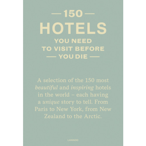 Book 150 Hotels You Need To Visit