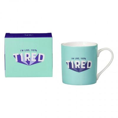 Ceramic Mug | 110% Tired