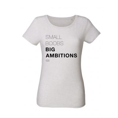 Small Boobs Big Ambitions | T-Shirt Cream