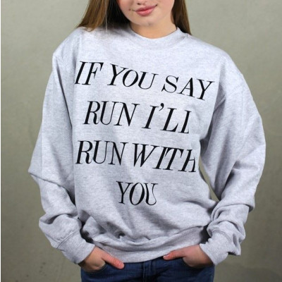 If you say run, I'll run with you Sweater | Grey