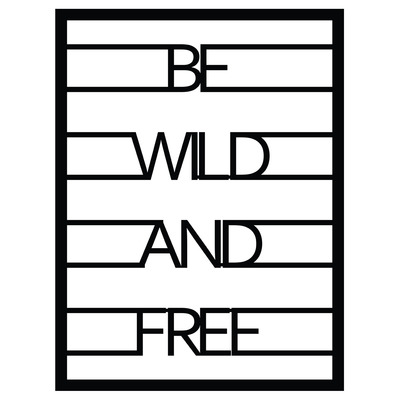 Dekoratives Wandzubehör aus Metall Be Wild And Free l Schwarz