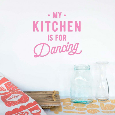 Wall Decal | My Kitchen is For Dancing