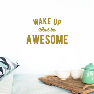 Wall Decal | Wake Up and Be Awesome
