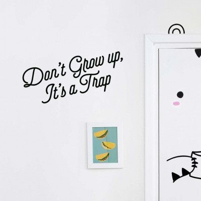 Wall Decal | Don't Grow up