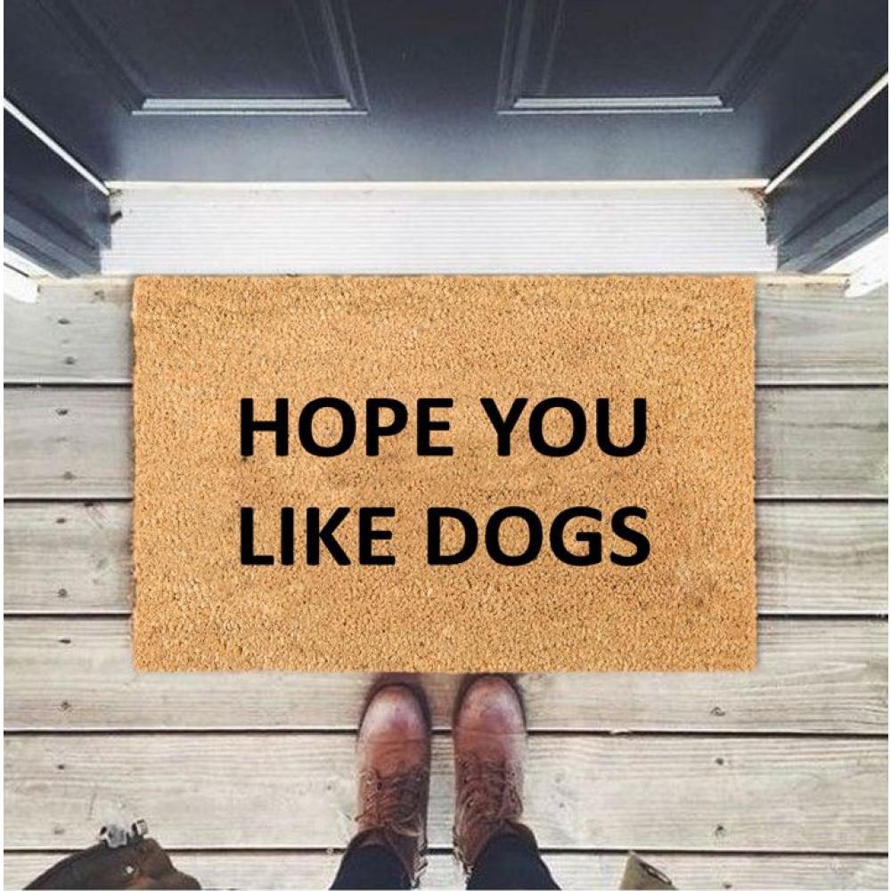 Fußmatte Hoffentlich mögen Sie Hunde