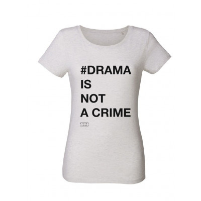 #Drama Is Not a Crime | T-Shirt Cream