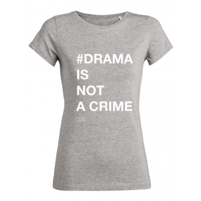 #Drama Is Not a Crime | T-Shirt Grey