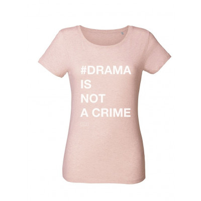 #Drama Is Not a Crime | T-Shirt Pink