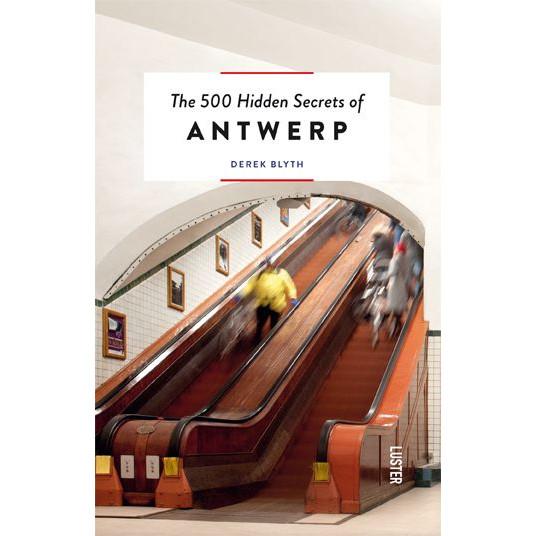 Die 500 verborgenen Geheimnisse von Antwerpen