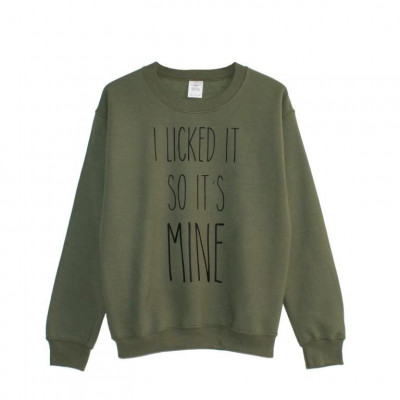 I Licked It So It's Mine Sweater