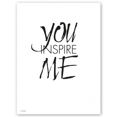 You Inspire Me Print