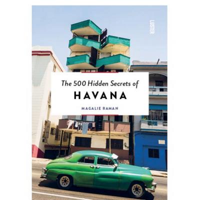 The 500 Hidden Secrets of Havana