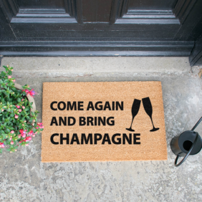 Fußmatte Come Again & Bring Champagne