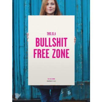 This Is A Bullshit Free Zone