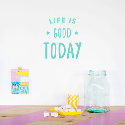 Wall Decal | Life is Good Today