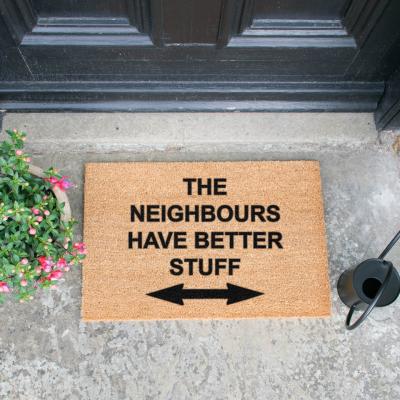 Fußmatte Neighbours Have Better Stuff