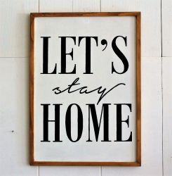 Decorative Wooden Wall Accessory Let's Stay Home | Brown-White-Black