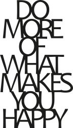 Wanddecoratie Do More Of What Makes You Happy | Zwart
