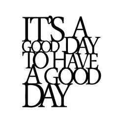 Wanddecoratie It's a Good Day | Zwart