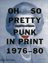 Buch | Oh So Pretty: Punk in Print 1976-1980