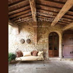 Buch Restoring a house in Tuscany