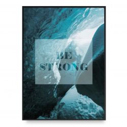 Poster | Be Strong