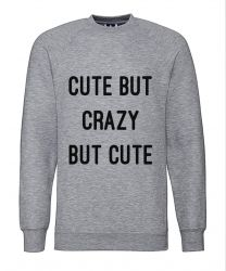 ♀ Sweater Cute but Crazy | Grau