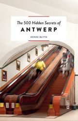 The 500 Hidden Secrets of Antwerpen
