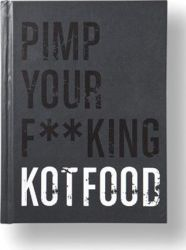 PIMP YOUR F**KING KOTFOOD | Nederlands