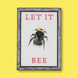 Art Print Let it Bee