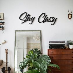 Wanddekoration Stay Classy