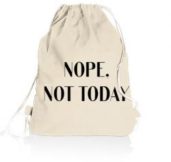 Gym Bag | Nope Not Today