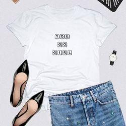 T-shirt You Go Girl | White