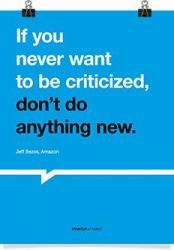 If You Never Want To Be Criticized