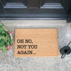 Doormat Oh No Not You Again