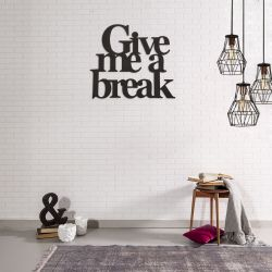 "Wall Decoration ""Give Me a Break"""