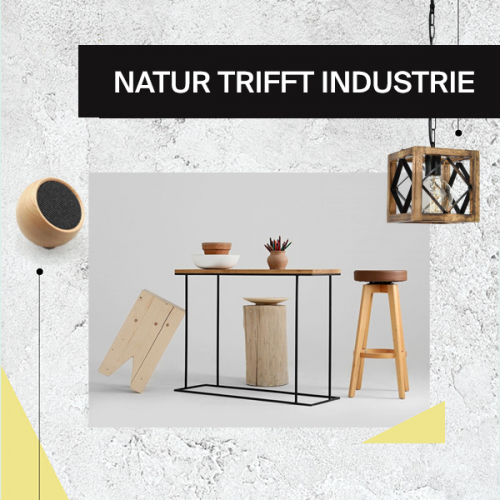 Natur trifft Industrie  | Möbel & Accessoires aus Holz und Eisen