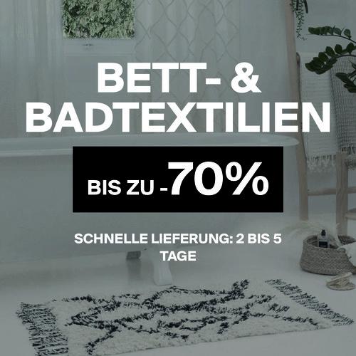 Bett- & Badtextilien   Bis zu -70%